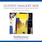 Guided Imagery Mix - Six Brief Guided Meditations for Mind, Body & Spirit audiobook by Belleruth Naparstek, Steven Mark Kohn
