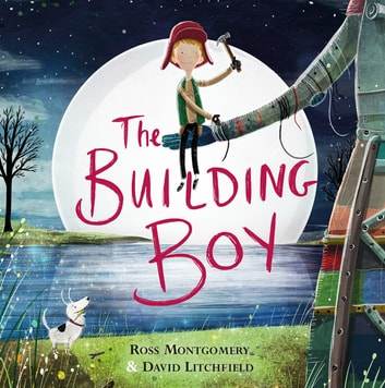 The Building Boy ebook by Ross Montgomery
