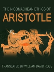The Nicomachean Ethics Of Aristotle ebook by William David Ross