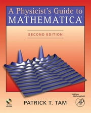 A Physicist's Guide to Mathematica ebook by Patrick T. Tam