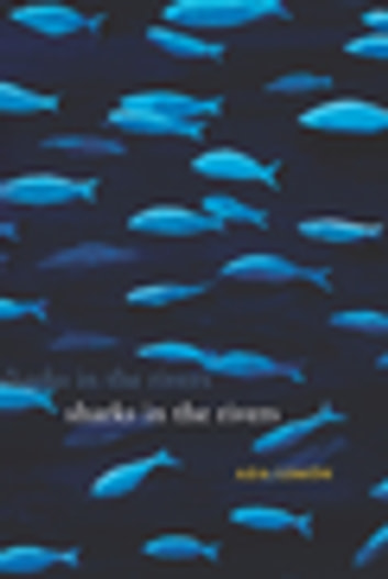 Sharks in the Rivers ebook by Ada Limón