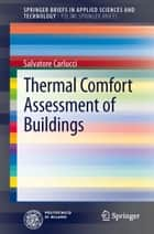 Thermal Comfort Assessment of Buildings ebook by Salvatore Carlucci