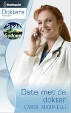 Date met de dokter - Single in Sydney ebook by Marianne Hoogenboom, Carole Marinelli