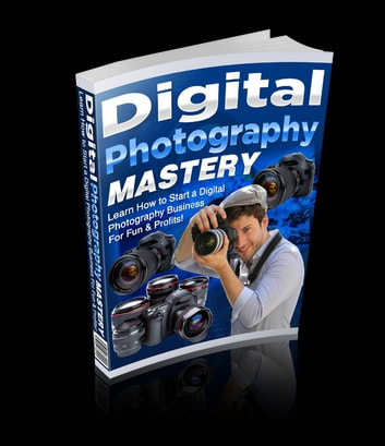 Digital Photography Mastery ebook by Anonymous