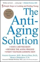The Anti-Aging Solution ebook by Vincent Giampapa,Ronald Pero,Marcia Zimmerman