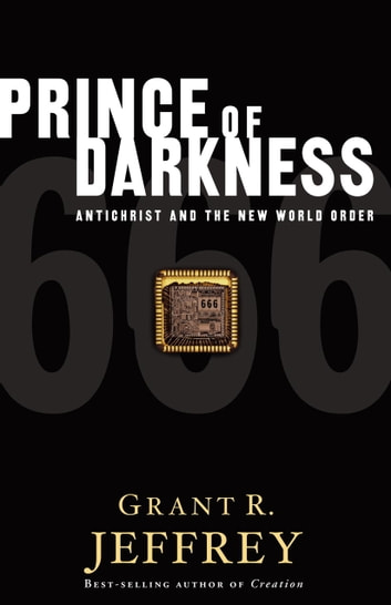 Prince of Darkness - Antichrist and the New World Order ebook by Grant R. Jeffrey