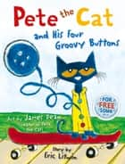 Pete the Cat and his Four Groovy Buttons (Read Aloud) ebook by Eric Litwin, James Dean, James Dean