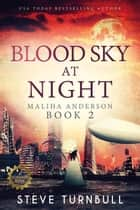 Blood Sky at Night - Maliha Anderson, #2 ebook by Steve Turnbull