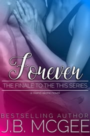 Forever - This, #5 ebook by J.B. McGee