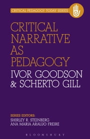 Critical Narrative as Pedagogy ebook by Ivor Goodson,Scherto Gill