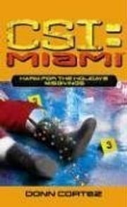 CSI: Miami: Harm for the Holidays: Heart Attack ebook by Donn Cortez