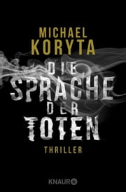 Die Sprache der Toten - Thriller ebook by Michael Koryta