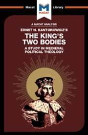 The King's Two Bodies - A Study in Medieval Political Theology ebook by Simon Thomson