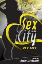 Sex in the City - New York ebook by Maxim Jakubowski