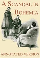 A Scandal in Bohemia - Annotated Version ebook by Arthur Conan Doyle
