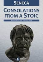 Consolations from a Stoic ebook by Seneca, Aubrey Stewart