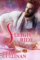 Sleigh Ride - Minnesota Christmas, #2 ebook by Heidi Cullinan