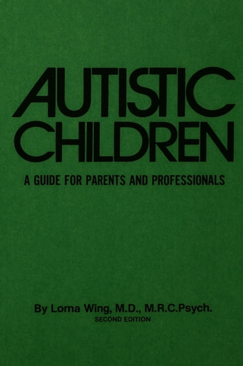 Autistic Children - A Guide For Parents & Professionals ebook by Lorna Wing