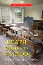 Death Comes to the School ebook by Catherine Lloyd