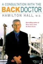 A Consultation With the Back Doctor ebook by Hamilton Hall