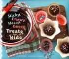 Sticky, Chewy, Messy, Gooey Treats for Kids ebook by Jill O'Connor,Leigh Beisch