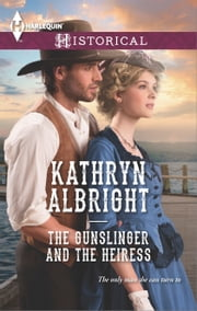 The Gunslinger and the Heiress ebook by Kathryn Albright