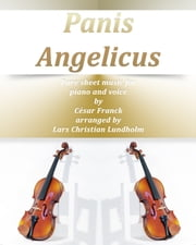 Panis Angelicus Pure sheet music for piano and voice by Cesar Franck arranged by Lars Christian Lundholm ebook by Pure Sheet Music