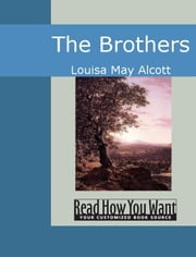 The Brothers ebook by Louisa May Alcott