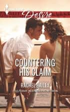 Countering His Claim - A Billionaire Boss Workplace Romance ebook by Rachel Bailey