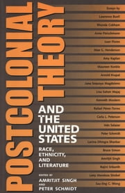 Postcolonial Theory and the United States - Race, Ethnicity, and Literature ebook by Amritjit Singh,Peter Schmidt