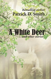 A White Deer And Other Stories ebook by Patrick Smith