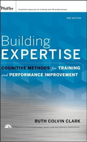 Building Expertise - Cognitive Methods for Training and Performance Improvement ebook by Kobo.Web.Store.Products.Fields.ContributorFieldViewModel