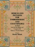 Designs and Patterns for Embroiderers and Craftspeople ebook by William Briggs & Co.,Marion Nichols