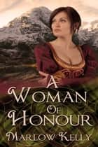 A Woman of Honour ebook by Marlow  Kelly