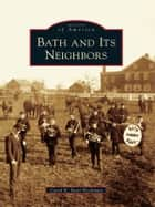 Bath and Its Neighbors ebook by Carol K. Bear Heckman