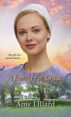 A Family for Gracie ebook by Amy Lillard