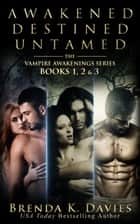 The Vampire Awakenings Series Bundle (Books 1-3) ebook by Brenda K. Davies