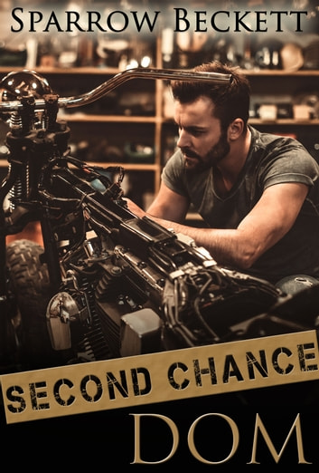 Second Chance Dom ebook by Sparrow Beckett