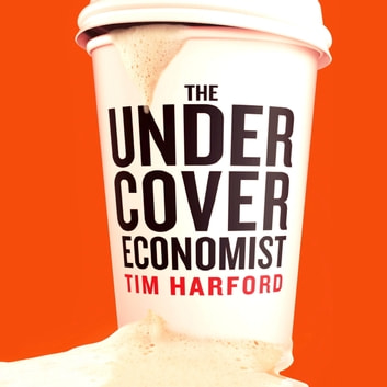 The Undercover Economist audiobook by Tim Harford