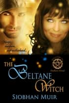 The Beltane Witch ebook by Siobhan Muir