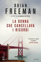 La donna che cancellava i ricordi ebook by Brian Freeman