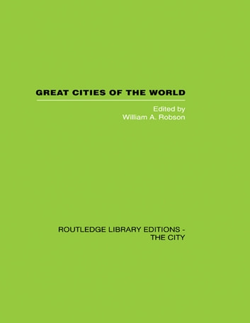 Great Cities of the World - Their government, Politics and Planning ebook by