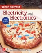Teach Yourself Electricity and Electronics, 6th Edition ebook by Stan Gibilisco,Simon Monk