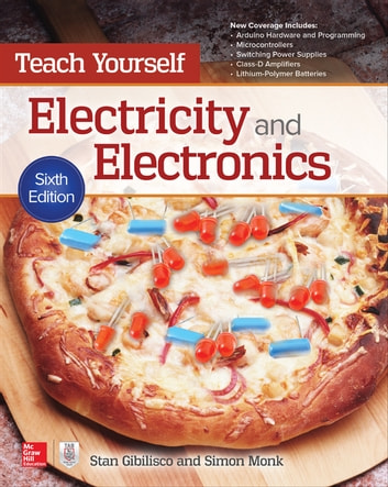 Teach Yourself Electricity and Electronics, Sixth Edition ebook by Stan Gibilisco,Simon Monk