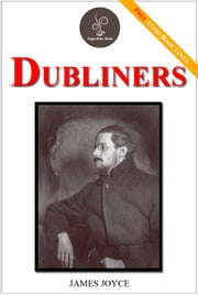 Dubliners - (FREE Audiobook Included!) ebook by James Joyce