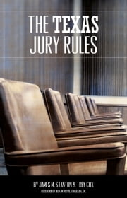 The Texas Jury Rules ebook by James M. Stanton, Trey Cox