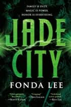 Jade City ebook by Fonda Lee