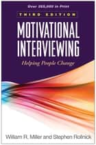 Motivational Interviewing, Third Edition - Helping People Change ebook by William R. Miller, PhD, Stephen Rollnick,...