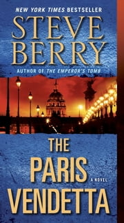 The Paris Vendetta - A Novel ebook by Steve Berry