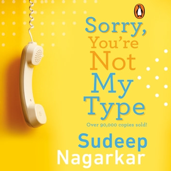 Sorry, You're Not My Type audiobook by Sudeep Nagarkar